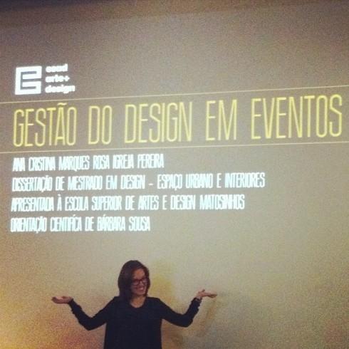 24 mar 2014, 16h > Defesa da Tese de Mestrado sobre Gestão do Design em Eventos > Cristina Pereira > auditório ESAD Matosinhos.