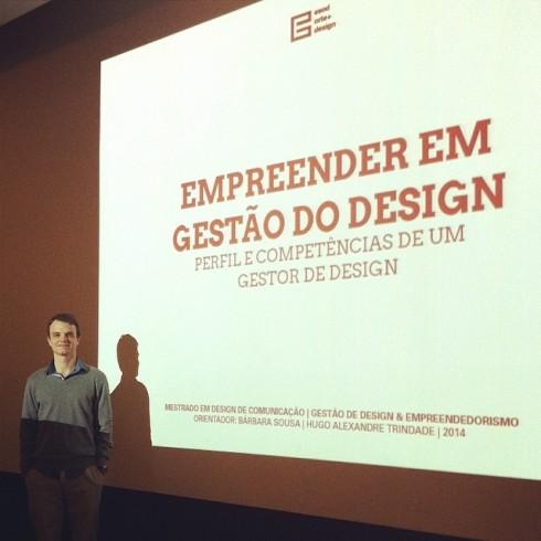 25 mar 2014, 11h > Defesa da Tese de Mestrado sobre Empreendedorismo em Gestão do Design > Hugo Alexandre Trindade > auditório ESAD Matosinhos.